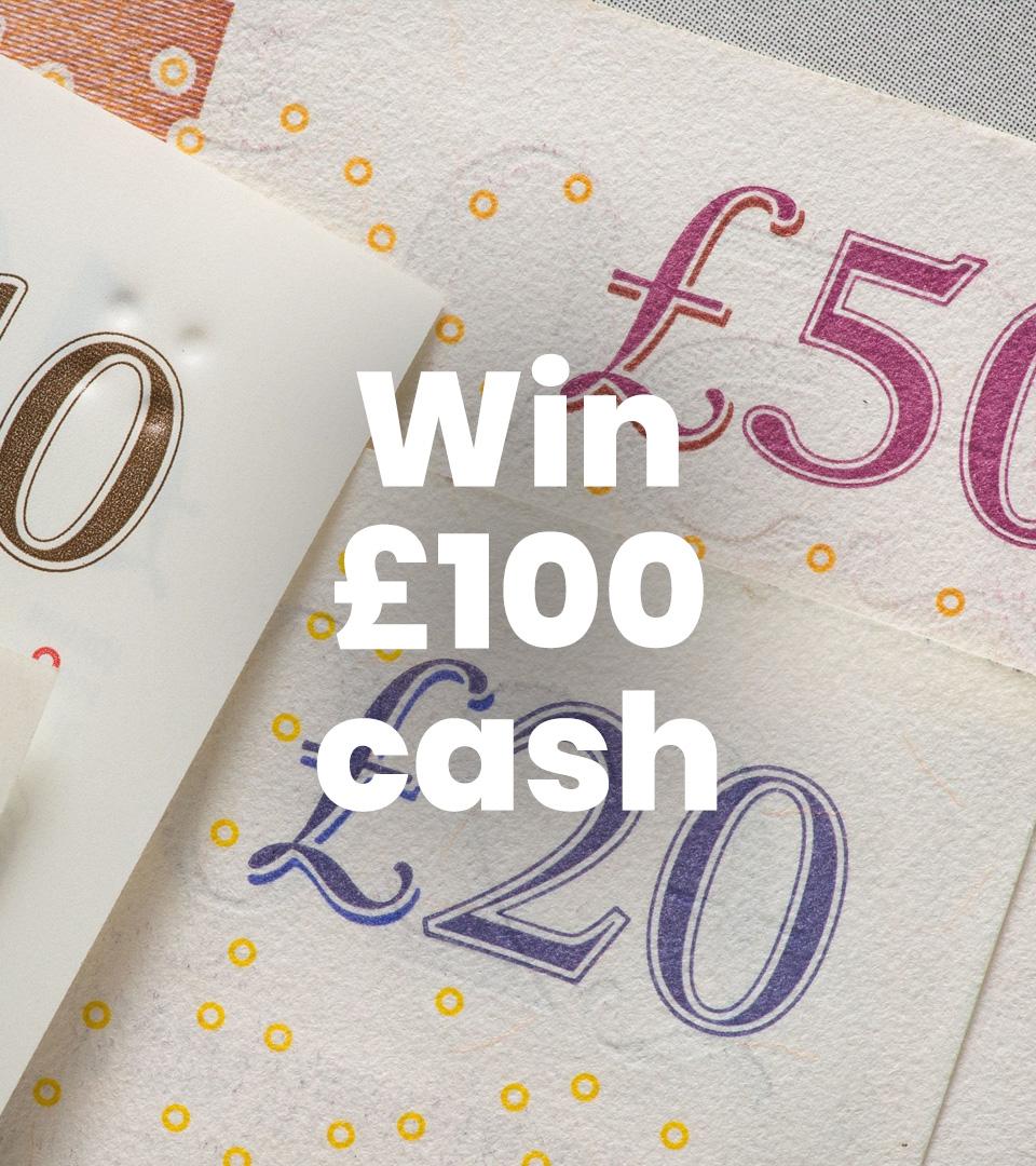 £100 Cash