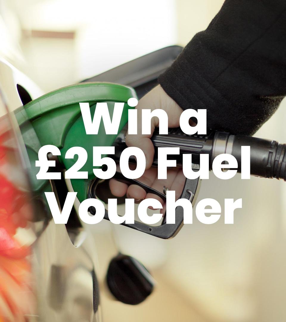 £250 Fuel Voucher